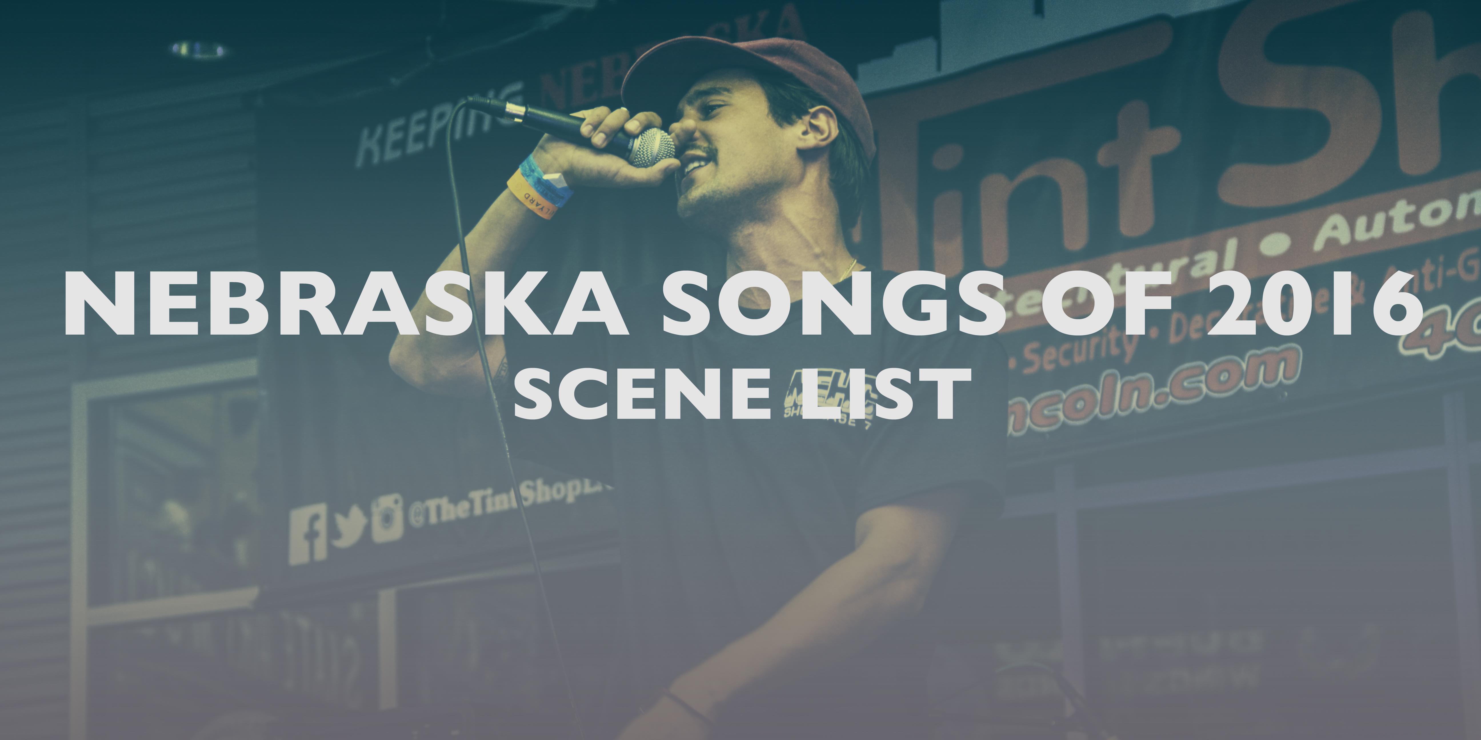 Nebraska Songs of 2016 | Scene List